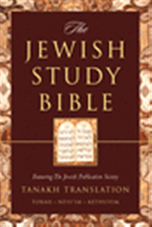 The Jewish Study Bible featuring The Jewish Publication Society TANAKH Translation