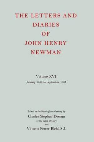 The Letters and Diaries of John Henry Newman Founding a University: January 1854 to September 1855