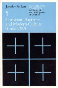 Christian Tradition Christian Doctrine and Modern Culture (Since 1700)