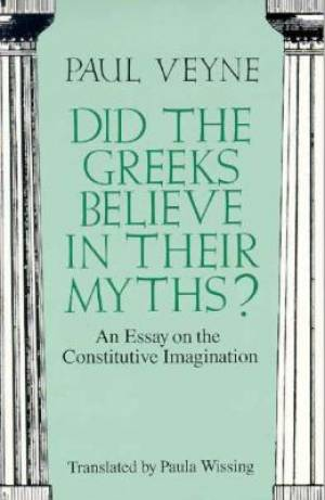 Did the Greeks Believe in Their Myths?