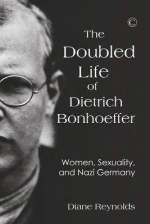The Doubled Life of Dietrich Bonhoeffer, the Pb