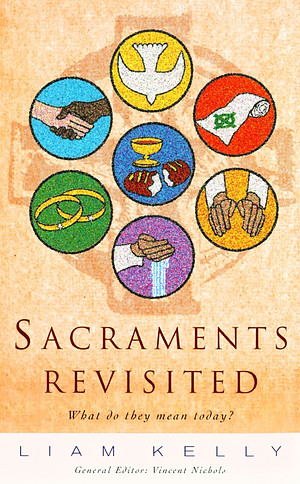 Sacraments Revisited: What Do They Mean Today?