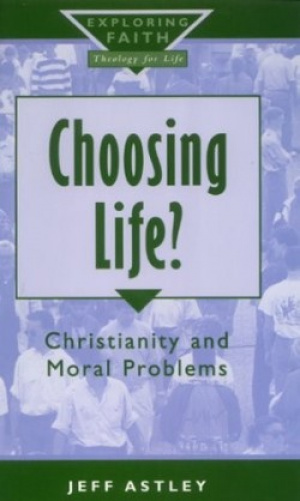 Choosing Life?: Christianity and Moral Problems