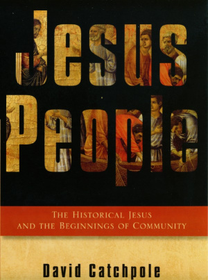 Jesus People: The Historical Jesus and the Beginnings of Community