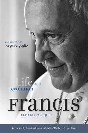 Pope Francis : Life and Revolution