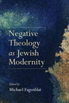 Negative Theology as Jewish Modernity