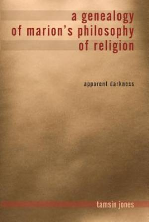 A Genealogy of Marion's Philosophy of Religion