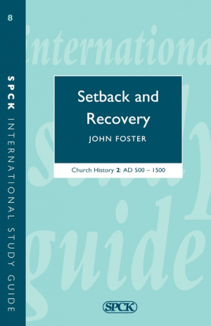 Church History Setback and Recovery, A.D.500-1500