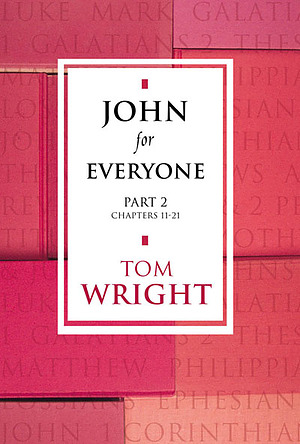 John for Everyone Part 2 : Chapters 11-21