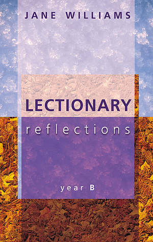 Lectionary Reflections : Year B
