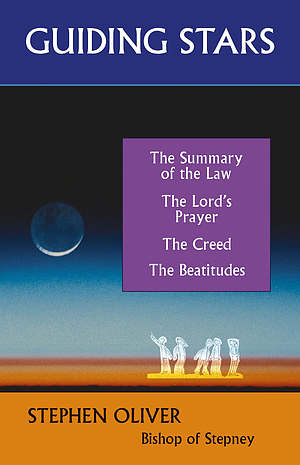Guiding Stars: The Lord's Prayer, the Beatitudes, the Creed, and the Summary of the Law