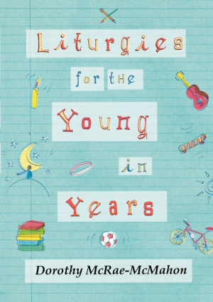 Liturgies for the Young in Years