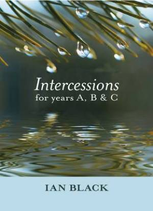 Intercessions for Years A, B, and C