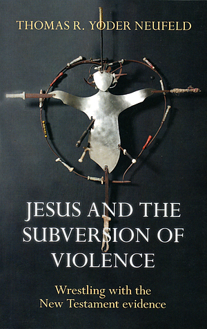 Jesus and the Subversion of Violence