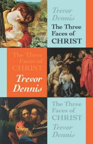 The Three Faces of Christ
