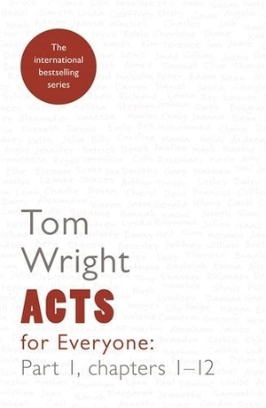 Acts for Everyone Chapters 1-12