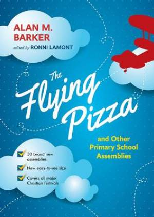 The Flying Pizza and Other Primary School Assemblies