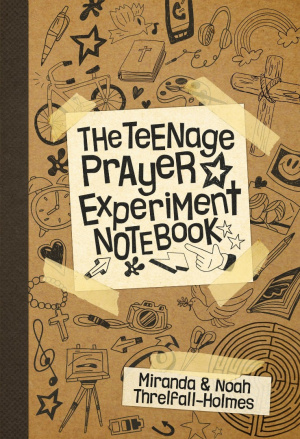 The Teenage Prayer Experiment Notebook