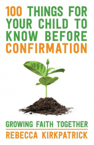 100 Things for Your Child to Know Before Confirmation