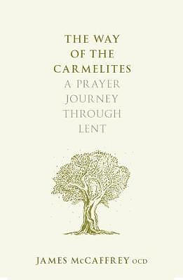 The Way of the Carmelites - SPCK Lent Book for 2018