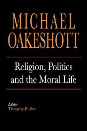 Religion, Politics and the Moral Life