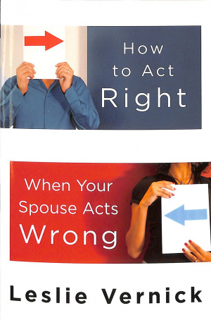 How To Act Right When Your Spouse Acts W