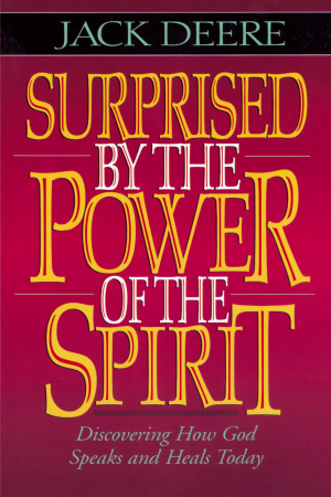Surprised By The Power Of The Spirit