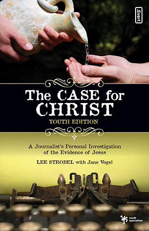 Case for Christ - Youth Edition