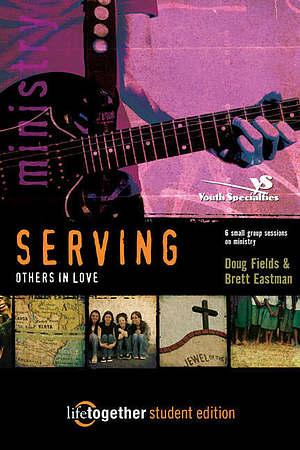 SERVING Others in Love--Student Edition
