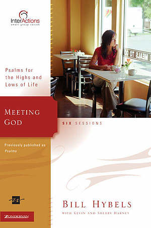 Meeting God: Psalms for the Highs and Lows of Life