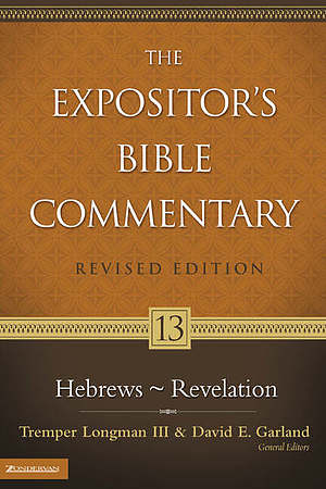 Hebrews - Revelation: The Expositor's Bible Commentary Vol 13