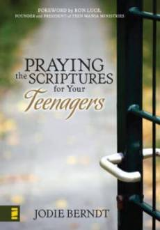 Praying For Scriptures For Your Teenager