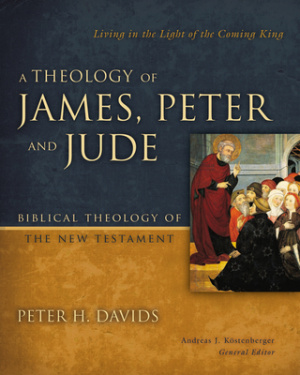 A Theology of James, Peter, and Jude