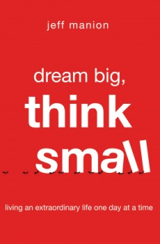 Dream Big, Think Small