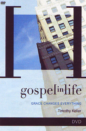 Gospel In Life: Grace Changes Everything DVD & Participant's Guide