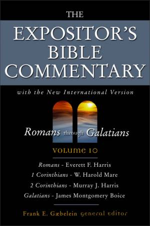 Romans - Galatians : Vol 10 : Expositor's Bible Commentary