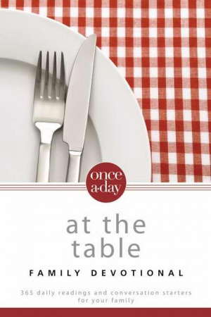 Once A Day At The Table Family Devotional