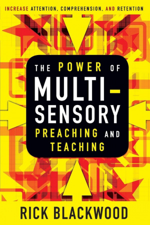 Power Of Multisensory Preaching And Teac