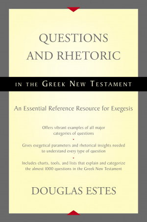 Questions and Rhetoric in the Greek New Testament