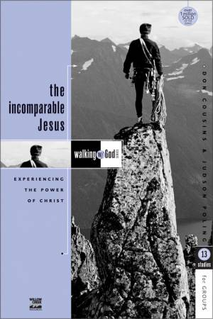 The Incomparable Jesus: Walking with God Series