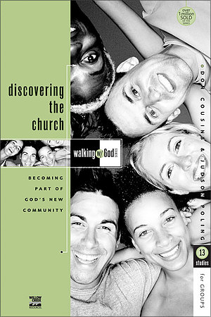Walking with God Discovering Church: Becoming Part of God's New Community