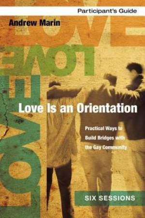 Love is an Orientation Participant's Guide with DVD