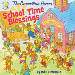 The Berenstain Bears School Time Blessings