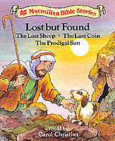 Lost But Found: The Lost Sheep/The Lost Coin/The Prodigal Son