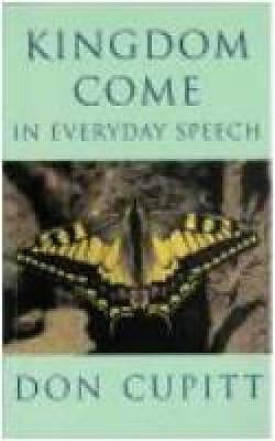 KINGDOM COME IN EVERYDAY SPEECH