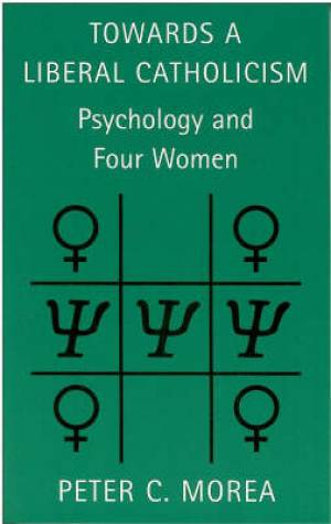 Towards a Liberal Catholicism: Psychology and Four Women
