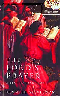 The Lords Prayer: A Text in Tradition