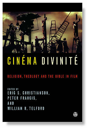 Cinema Divinite: Readings in Film and Theology
