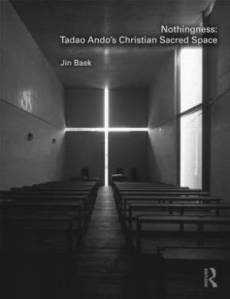 Nothingness: Tadao Ando's Christian Sacred Space
