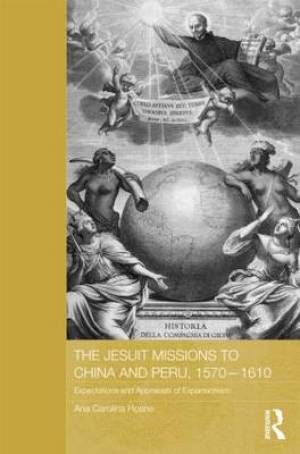The Jesuit Missions to China and Peru, 1570-1610